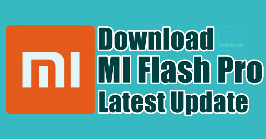Mi Flash Pro 3.3.1212.88 ( Latest )